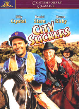 City Slickers  ('Yesterday They Were Businessmen. Today They`re Cowboys. Tomorrow They`ll Be Walking Funny)